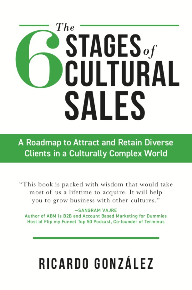The 6 Stages of Cultural Sales by Ricardo Gonzalez